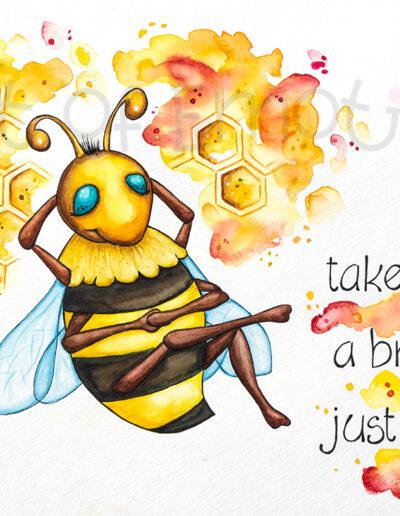 Take a break - Just bee